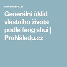 Generální úklid vlastního života podle feng shui | ProNáladu.cz