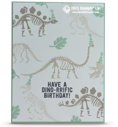 "Have a dino-ffific birthday card. The Stampin Up No Bones About it is not your average dinosaur stamp set. It's a ""Two-Step"" Stampin' set so you can combine stamps to build your image in the colors you want. It makes a great set for the boys.CARD : Have a Dino-rrific Birthday"