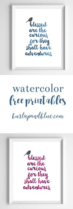 """Watercolor nursery free printables, featuring the phrase """"blessed are the curious, for they shall have adventures."""" Printable wall decor perfect for baby showers, nurseries and kids rooms!"""