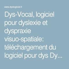Dys-Vocal, logiciel pour dyslexie et dyspraxie visuo-spatiale: téléchargement du logiciel pour dys Dys-Vocal