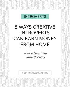 """As mentioned in my last post, 3 Reasons Entrepreneurship is a Great Option for INFJ's, I'm fulfilling my promise to you to share some fantastic ways that creative introverts can earn an income! As a creative introvert, the words, """"work from home,"""" sound like music to me ears! But they also"""