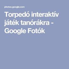 Torpedó interaktív játék tanórákra - Google Fotók School Games, Album, Teaching, Google, Learning, Education, Card Book, Tutorials