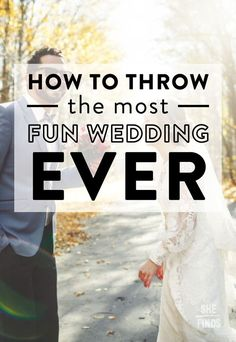 How to throw the most fun wedding EVER