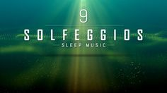 All 9 Solfeggio Frequencies | POWERFUL HEALING MIRACLE TONES | Sleep Med...