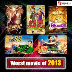 Boss, Himmatwala, Besharam or something else. Which one do you think is the worst movie that the year 2013 saw?