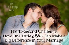 One Little Kiss Can Make a Big Difference In Your Marriage