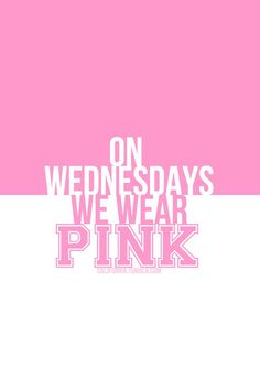 Wear Pink Mean Girl Quotes Girly Girls Pretty In