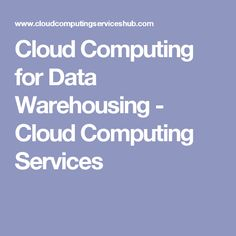 Cloud Computing for Data Warehousing - Cloud Computing Services #cloudcomputing #cloudcomputingservices #technology #programming #tech #cloudcomputingservices #computing #trends #latest #internet