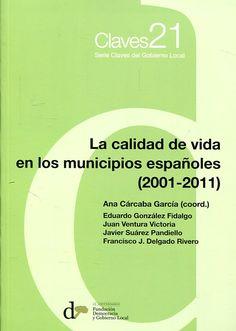 La calidad de vida en los municipios españoles (2001-2011) / Ana Cárcaba García (coord.). Madrid : Fundación Democracia y Gobierno Local, 2017. http://cataleg.ub.edu/record=b2226102~S1*cat  #bibeco