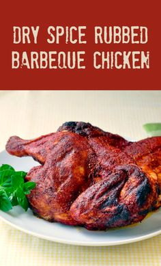 Dry Spice Rubbed BBQ Chicken - great BBQ chicken doesn't always need sloppy sauce. This smoky dry rub slowly infuses it;s incredible flavor under indirect heat for really easy barbecue chicken.