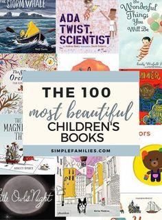 The 100 Most Beautiful Books for Kids. The stories. The illustrations. ALL the feelings. | the best books for kids | the most beautiful books for children | the best kids books | a list of the best kids books