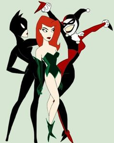 The three best friends that anyone could have! Harley Quinn, Cat Woman and Poison Ivy
