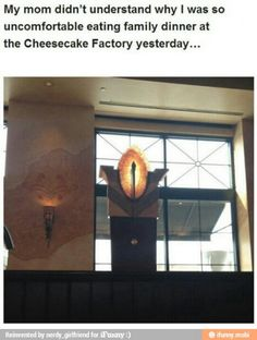 One does not simply walk into the Cheesecake Factory.