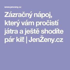 Zázračný nápoj, který vám pročistí játra a ještě shodíte pár kil! | JenŽeny.cz