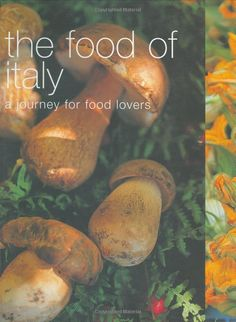 The Food of Italy: A Journey for Food Lovers Food of the World: Amazon.co.uk: Murdoch Books: Books