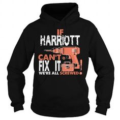 Funny Tshirt For HARRIOTT #name #tshirts #HARRIOTT #gift #ideas #Popular #Everything #Videos #Shop #Animals #pets #Architecture #Art #Cars #motorcycles #Celebrities #DIY #crafts #Design #Education #Entertainment #Food #drink #Gardening #Geek #Hair #beauty #Health #fitness #History #Holidays #events #Home decor #Humor #Illustrations #posters #Kids #parenting #Men #Outdoors #Photography #Products #Quotes #Science #nature #Sports #Tattoos #Technology #Travel #Weddings #Women