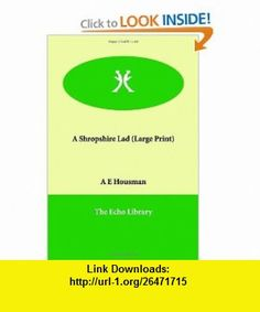 A Shropshire Lad (Large Print) (9781846372759) A E Housman , ISBN-10: 1846372755  , ISBN-13: 978-1846372759 ,  , tutorials , pdf , ebook , torrent , downloads , rapidshare , filesonic , hotfile , megaupload , fileserve