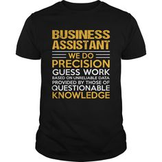 BUSINESS ASSISTANT T-Shirts, Hoodies. SHOPPING NOW ==► https://www.sunfrog.com/LifeStyle/BUSINESS-ASSISTANT-122379282-Black-Guys.html?id=41382