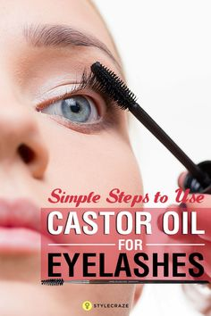 2 Simple Steps To Use Castor Oil For Eyelashes