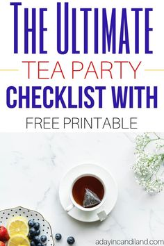 The Ultimate Tea party Checklist to plan your next tea party. Get this free printable today. #teaparty #printable #afternoontea #candilandblogs