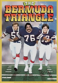 """A fun poster from the archives: The famed and feared 1980 """"Bermuda Triangle"""" of Bills defenders was made up of Jim Haslett (left), Fred Smerlas (middle), and Shane Nelson (right)."""