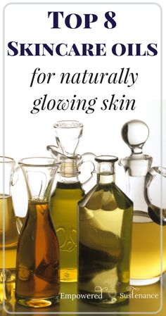Top 8 Skincare Oils for Naturally Clear and Glowing Skin #naturalbeauty #cleanskin #healthyskin