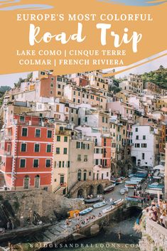 The most colourful road trip in Europe: France, Switzerland and Italy. The ultimate travel guide with the perfect route for exploring Europe and its beautiful places while on the road. Tips for staying on a budget and saving money and things to do while in each country. Fulfill your wanderlust by traveling to these incredible destinations across Europe, including Lake Como, Cinque Terre and Colmar. | Bridges and Balloons #Europe #France #Switzerland #Italy #Colmar #CinqueTerre #LakeComo…