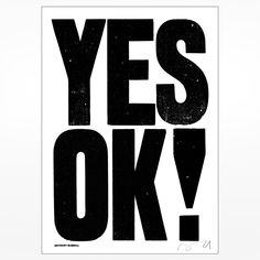 Anthony Burrill signed screen print: Yes OK! Design Museum, Anthony Burrill, Acid House, Walker Art, Typographic Poster, Positive Messages, New York, Letterpress Printing, Victoria And Albert Museum