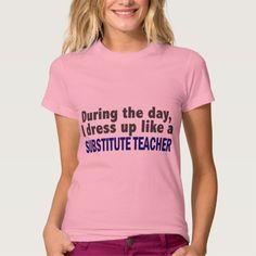 During The Day I Dress Up Like Substitute Teacher Tee T Shirt, Hoodie Sweatshirt