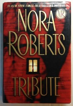 Tribute by Nora Roberts (2008, Hardcover) First Edition / Romance