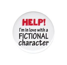 Help I m In Love With A Fictional Character Pinback Button Badge Pin 44mm 1.75