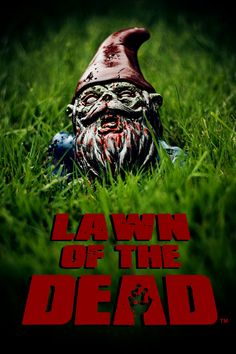 LAWN of the DEAD - POSTER      He also sells Zombie Gnomes -- a total MUST HAVE!!