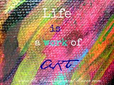 Quotes About Art And Life Inspirational life quotes
