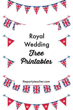 Freebie Friday: Royal Wedding Viewing Party Free Printables - The Party Teacher British Themed Parties, Royal Tea Parties, British Party, Royal Party, Tea Party Wedding, Free Wedding, Royal Wedding Themes, Teacher Party, London Party