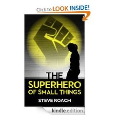 The Superhero of Small Things  Steve Roach $0.99 or #free with Prime #books