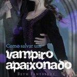 Livro Como salvar um vampiro apaixonado – Beth Fantaskey PDF MOBI LER ONLINE