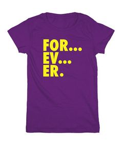 Another great find on #zulily! KidTeeZ Purple 'For...Ev...Er.' Fitted Tee - Girls by KidTeeZ #zulilyfinds
