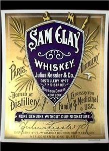 "Sam Clay Whiskey - Julius Kessler & Co. 7th District Paris, Kentucky Bourbon ""Family & Medicinal Use"" Prohibition.  Antique Ornate Pre-PROHIBITION Medicinal WHISKEY Bourbon Paris Kentucky Distillery Pharmacy Bar Bottle ORIGINAL Label"