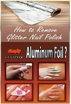 How to remove glitter nail polish using aluminum foil