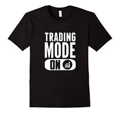 Men's Trading Mode ON Funny T-Shirt Forex Stock Trader Large Black