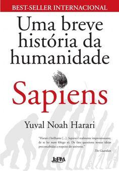Baixar Livro Sapiens: Uma Breve História da Humanidade - Yuval Noah Harari em PDF, ePub e Mobi ou ler online
