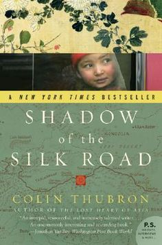 """Shadow of the Silk Road"" by Colin Thubron (a favorite travel narrative)"
