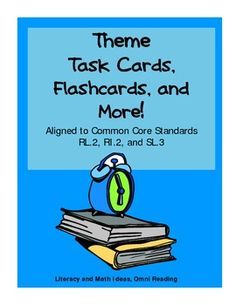 (THEME OF A TEXT TASK CARDS) Common Core Standard RL.2.  These task cards review the most common themes that are found in literature.  It contains two levels of practice for easy differentiation PLUS wall charts that list the most common themes.  This is a great way to prepare for Common Core and makes a great literacy reading station.$