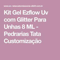 Kit Gel Ezflow Uv com Glitter Para Unhas 8 ML - Pedrarias Tata Customização
