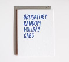 For when you just cannot.   30 Holiday Cards People Will Actually Want To Receive