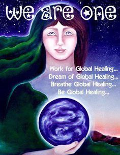 We are One...when we realize that the earth and all of its inhabitants will find ways to heal...each other and the planet.