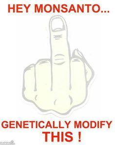 Hey Monsanto...