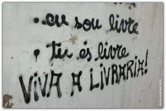 Eu sou livre!  Tu és livre! Viva a livraria!