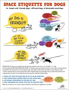 "Space Etiquette For Dogs. To: People with ""Friendly Dogs, Off-Leash Dogs, & Retractable Leash Dogs. Prager Rattler, Positive Verstärkung, Reactive Dog, Dog Poster, Positive Reinforcement, Dog Training Tips, Safety Training, Dog Behavior, Dog Leash"
