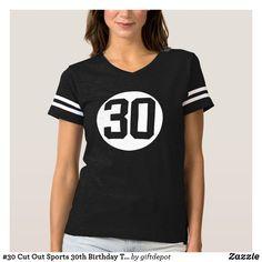 8e2da4017 #30 Cut Out Sports 30th Birthday T-shirts 30th Birthday, Birthday Parties,